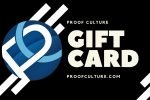 Proof Culture Gift Card